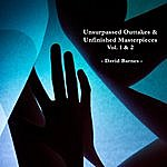 David Barnes Unsurpassed Outtakes & Unfinished Masterpieces, Vol. 1 & 2