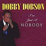 Dobby Dobson I'm Just A Nobody