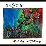 Andy Fite Preludes And Holidays