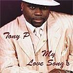 Tony P My Love Song's