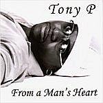 Tony P From A Man's Heart