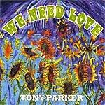 Tony Parker We Need Love