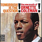 Ornette Coleman Tomorrow Is The Question!