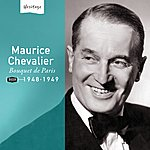 Maurice Chevalier Heritage - Bouquet De Paris - 1948-1949