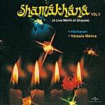 Hariharan Shamakhana Vol. 2 - A Live Mehfil Of Ghazals