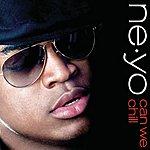 Ne-Yo Can We Chill (Int'l Ecd Maxi)