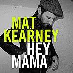 Mat Kearney Hey Mama