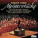 Fischer Chöre Meisterstücke (Edited Version)