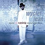 Wyclef Jean Wyclef Jean Presents The Carnival Featuring Refugee Allstars