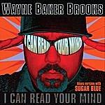 Wayne Baker Brooks I Can Read Your Mind (Blues Version)