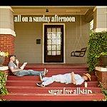 Sugar Free Allstars All On A Sunday Afternoon
