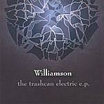 Williamson The Trashcan Electric E.P.