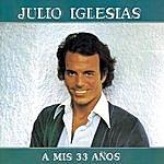 Julio Iglesias A Mis 33 Años