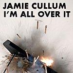 Jamie Cullum I'm All Over It (No Video)
