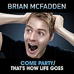 Brian McFadden Come Party / That's How Life Goes
