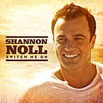 Shannon Noll Switch Me On