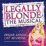 Original London Cast Legally Blonde The Musical: Original London Cast Recording