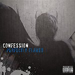 Confession Perfectly Flawed