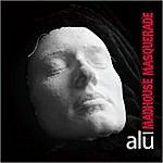 Alu Madhouse Masquerade