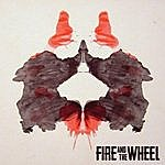 Fire Fire And The Wheel