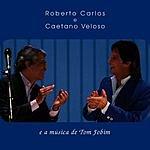 Roberto Carlos Roberto Carlos E Caetano Veloso E A Música De Tom Jobim