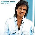 Roberto Carlos Pra Sempre