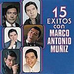 Marco Antonio Muñiz 15 Exitos Con Marco Antonio Muñiz