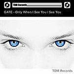 Gate Only When I See You / See You