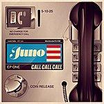 Juno Call Call Call Ep
