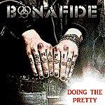 Bonafide Doing The Pretty