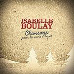 Isabelle Boulay Chansons Pour Les Mois D'hiver
