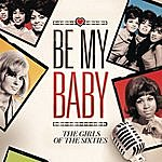 The Chiffons Be My Baby: The Girls Of The Sixties