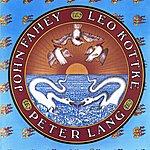 John Fahey John Fahey, Peter Lang, Leo Kottke (Remastered)