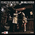 Jim Hall It's Nice To Be With You - Jim Hall In Berlin