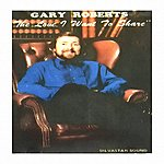 Gary Roberts The Love I Want To Share