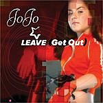 JoJo Leave (Get Out)