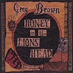 Greg Brown Honey In The Lion's Head