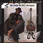Al 'Coffee' McDaniel Blues In My Shoes