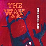 The Way Mistermental