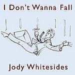 Jody Whitesides I Don't Wanna Fall