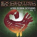 ExCentric Sound System Afro Riddim Sessions Vol. 1