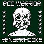 Tenderhooks Eco Warrior