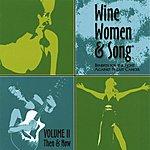 Wine Wine, Women & Song: Volume II, Then & Now