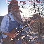 David S. Theroff Too Young For This