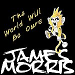 James Morris The World Will Be Ours (Punky Pets)
