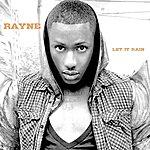Rayne Let It Rain