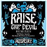 Aquasky Raise The Devil Remixes (Part 1)