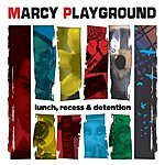 Marcy Playground Lunch, Recess & Detention