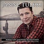Janne Tulkki Toiset On Luotuja Kulkemaan
