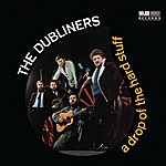 The Dubliners A Drop Of The Hard Stuff (2012 - Remaster)